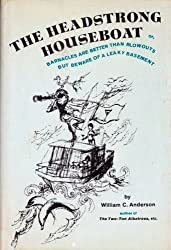 The headstrong houseboat;: Or, Barnacles are better than blowouts, but beware of a leaky basement,