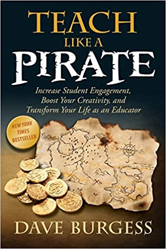 Professional development books for teachesr: Teach Like a PIRATE: Increase Student Engagement, Boost Your Creativity, and Transform Your Life as an Educator