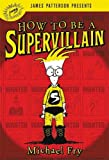 img - for How to Be a Supervillain book / textbook / text book