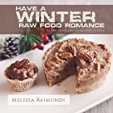 Gorilla food living and eating organic vegan and raw aaron ash have a winter raw food romance raw vegan recipes for cozy winter months forumfinder Gallery