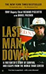 Last Man Down NY City Fire Chief Collapse World Trade Center: A Firefighter's Story of Survival and Escape from the World Trade Center