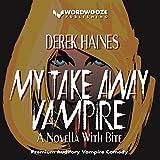 My Take Away Vampire: A Novella with Bite