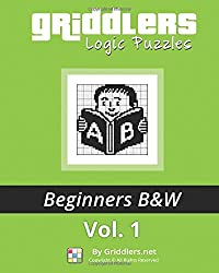 Griddlers Logic Puzzles: Beginners: Nonograms, Griddlers, Picross: Volume 1