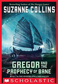 The Underland Chronicles #2: Gregor and the Prophecy of Bane by [Collins, Suzanne]