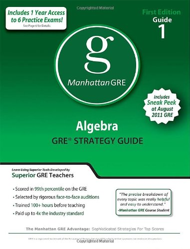 Algebra GRE Preparation Guide, 1st Edition (Manhattan Gre Prep)