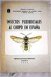 INSECTOS PERJUDICIALES AL CHOPO EN ESPAÑA Madrid, 1956: Amazon.es: E. Zarco (entomólogo)/ G. Ceballos (ingeniero de Montes): Libros
