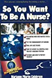 img - for So You Want To Be A Nurse? Fell's Official Know-It-All Guide book / textbook / text book