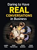 Daring to Have Real Conversations in Business