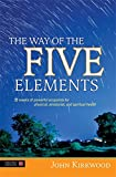 Product review for The Way of the Five Elements: 52 Weeks of Powerful Acupoints for Physical, Emotional, and Spiritual Health