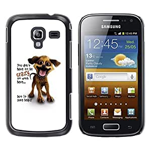 LECELL -- Funda protectora / Cubierta / Piel For Samsung Galaxy Ace 2 I8160 Ace II X S7560M -- You Don'T Have To Be Crazy --
