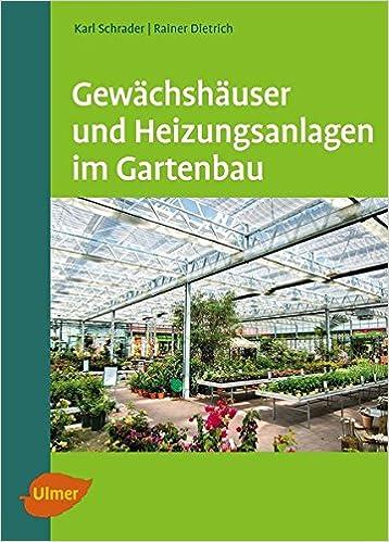 Gewachshauser Und Heizungsanlagen Im Gartenbau Amazon De Karl