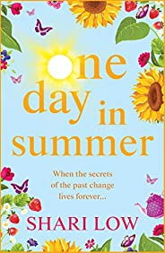 One Day In Summer: The perfect uplifting read for 2020 from Shari Low (English Edition)