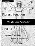 The Ultimate Fitness Equation Weight Loss Pathfinder: This weight loss program contains commitment level, accountability charts, ranking charts, ... nutritional journals, and workout journals.