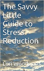 The Savvy Little Guide to Stress Reduction