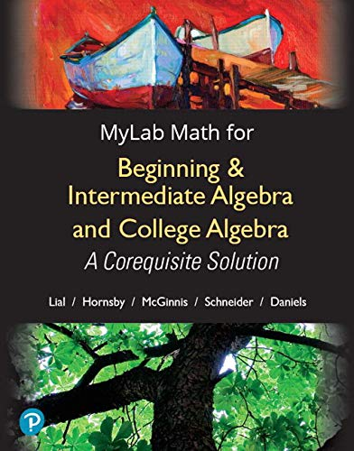 (MyLab Math with Pearson eText -- Standalone Access Card -- for Beginning & Intermediate Algebra and College Algebra: A Corequisite Solution, 18-Week Access (My Math Lab))