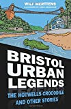 Bristol Urban Legends: The Hotwells Crocodile and Other Stories