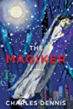 The Magiker, Charles Dennis, 1940412021