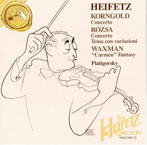 Heifetz Collection, Vol. 21- Korngold: Concerto; Rózsa: Concerto; Tema con variazioni; Waxman: