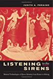 img - for Listening to the Sirens: Musical Technologies of Queer Identity from Homer to Hedwig book / textbook / text book