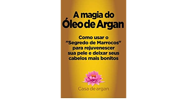 A magia do Óleo de Argan (Portuguese Edition) eBook: Cristine Delphino: Amazon.es: Tienda Kindle