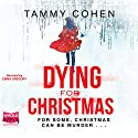 Dying for Christmas Audiobook by Tammy Cohen Narrated by Emma Gregory