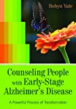Counseling People with Early-Stage Alzheimer's Disease, Robyn Yale, 1938870077
