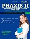 Praxis II PA Grades 4-8 Mathematics (5158) Study Guide, Trivium Test Trivium Test Prep, 1492875031