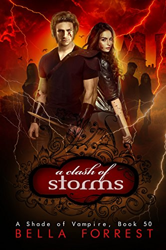 A Shade of Vampire 50: A Clash of Storms by [Forrest, Bella]