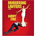 Murdering Lawyers Audiobook by Larry Fine Narrated by Scott Brick