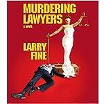 Murdering Lawyers | Larry Fine