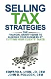 img - for Selling Tax Strategies: Selling Tax Strategies: The Financial Gravity Guide To Building Your Business By Cutting Your Clients' Taxes book / textbook / text book
