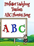 Professor Ladybug Teaches: ABC Phonics Song