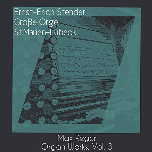 Max Reger: Organ Works, Vol. 3. Grosse Orgel, Sankt Marien, Lübeck (Live Version 09/24/1991)