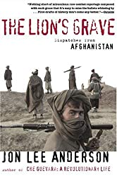 The Lion's Grave: Dispatches from Afghanistan