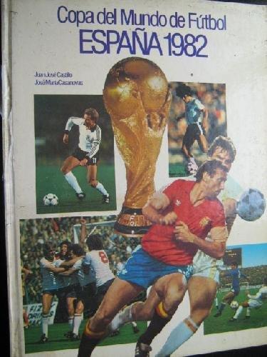 COPA DEL MUNDO DE FÚTBOL ESPAÑA 1982: Amazon.es: Libros