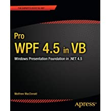 Pro WPF 4.5 in VB: Windows Presentation Foundation in .NET 4.5 (Expert's Voice in .Net 4.5)
