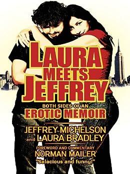 Laura Meets Jeffrey by [Michelson, Jeffrey, Laura Bradley]