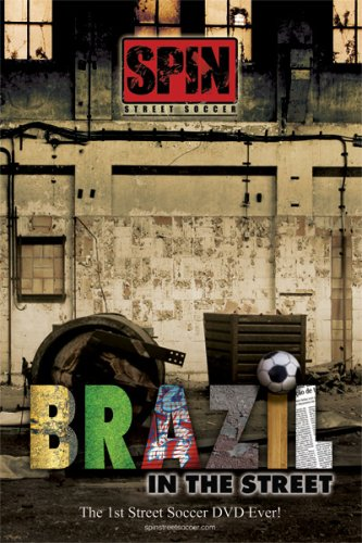Brazil in the Street (Ronaldinho Soccer Dvd)