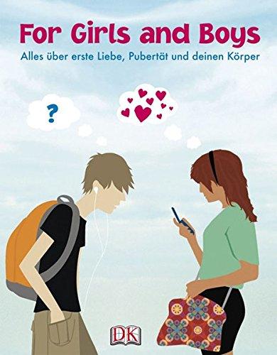 for-girls-and-boys-alles-ber-erste-liebe-pubertt-und-deinen-krper