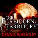 The Forbidden Territory | Dennis Wheatley