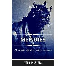 Meridies: O roubo do bracelete místico (Serie Meridies Livro 1)