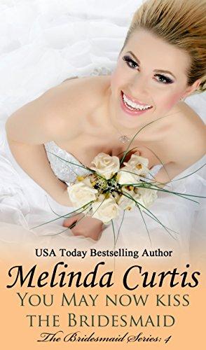 Crush Papaya - You May Now Kiss the Bridesmaid (The Bridesmaids Series Book 4)