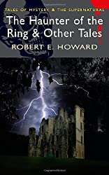 The Haunter of the Ring and Other Tales (Tales of Mystery & the Supernatural)