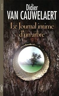 Le journal intime d'un arbre : roman, Van Cauwelaert, Didier