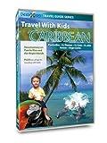 Travel with Kids - Caribbean: Puerto Rico & Virgin Islands