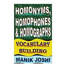 Homonyms, Homophones and Homographs: Vocabulary Building
