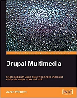 Drupal Multimedia 1st edition by Winborn, Aaron (2008)
