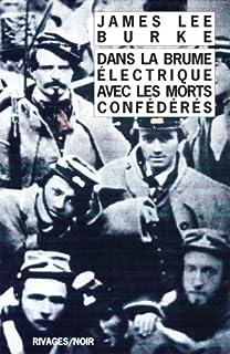 Dans la brume électrique avec les morts confédérés, Burke, James Lee