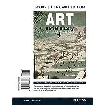 Art: A Brief History , Books a la Carte Edition Plus REVEL -- Access Card Package (6th Edition)