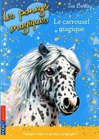 Les poneys magiques, Tome 5 : Le carrousel magique par Sue Bentley
